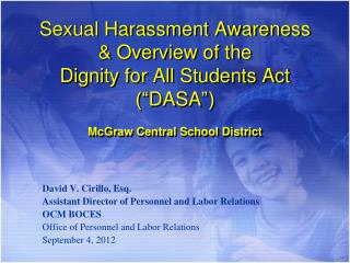 Sexual Harassment Awareness  Overview of the  Dignity for All Students Act   DASA   McGraw Central School District