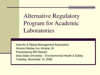 Alternative Regulatory Program for Academic Laboratories