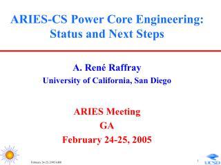ARIES-CS Power Core Engineering: Status and Next Steps