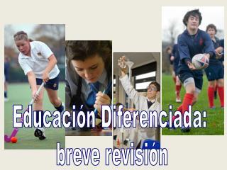 Educaci n Diferenciada:  breve revisi n
