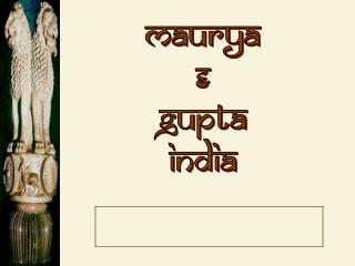Maurya  Gupta India