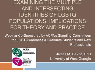 Examining the Multiple and Intersecting identities of LGBTQ Populations: Implications for Theory and Practice