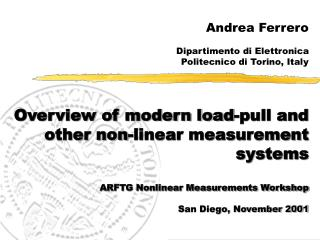 Overview of modern load-pull and                    other non-linear measurement systems  ARFTG Nonlinear Measurements W