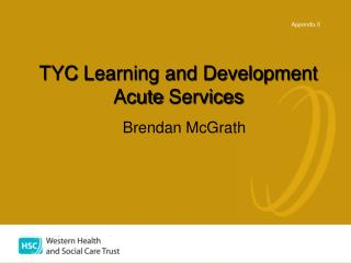 TYC Learning and Development Acute Services