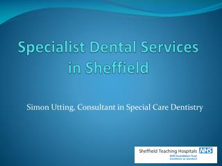 Specialist Dental Services in Sheffield