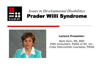 Issues in Developmental Disabilities Prader Willi Syndrome
