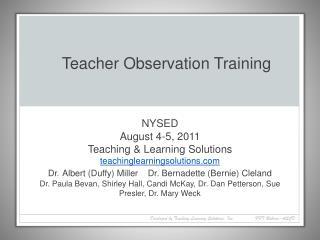 NYSED August 4-5, 2011 Teaching  Learning Solutions teachinglearningsolutions Dr. Albert Duffy Miller    Dr. Bernadette