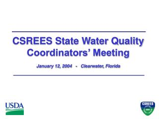CSREES State Water Quality Coordinators  Meeting January 12, 2004   -   Clearwater, Florida
