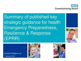 Summary of published key strategic guidance for health Emergency Preparedness, Resilience  Response EPRR