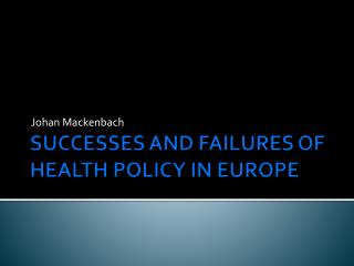 SUCCESSES AND FAILURES OF HEALTH POLICY IN EUROPE