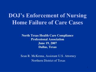 DOJ s Enforcement of Nursing Home Failure of Care Cases     North Texas Health Care Compliance  Professional Association