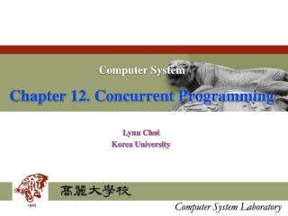 Computer System   Chapter 12. Concurrent Programming