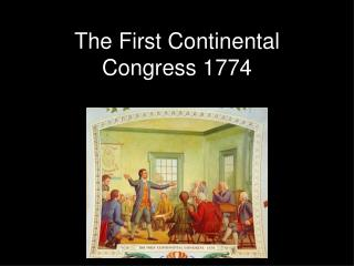 The First Continental Congress 1774