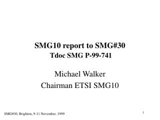 SMG10 report to SMG30  Tdoc SMG P-99-741