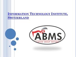 Information technology institute, switzerland