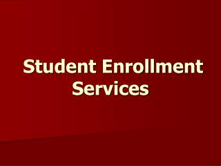 Student Enrollment Services
