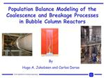 Population Balance Modeling of the Coalescence and Breakage Processes in Bubble Column Reactors