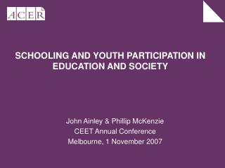 SCHOOLING AND YOUTH PARTICIPATION IN EDUCATION AND SOCIETY