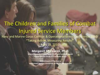 The Children and Families of Combat Injured Service Members Navy and Marine Corps Combat  Operational Stress Conference