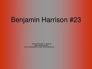 Benjamin Harrison 23