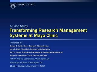 A Case Study Transforming Research Management Systems at Mayo Clinic