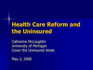 Health Care Reform and the Uninsured