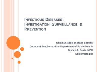 Infectious Diseases:  Investigation, Surveillance,  Prevention