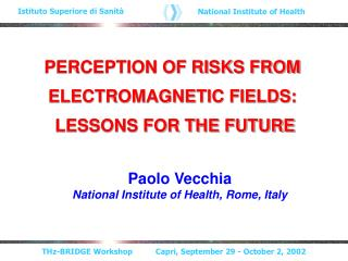 PERCEPTION OF RISKS FROM  ELECTROMAGNETIC FIELDS:  LESSONS FOR THE FUTURE