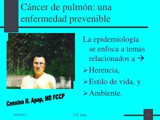 C ncer de pulm n: una enfermedad prevenible