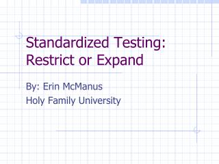 Standardized Testing: Restrict or Expand