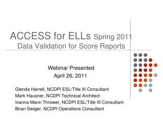 ACCESS for ELLs Spring 2011 Data Validation for Score Reports