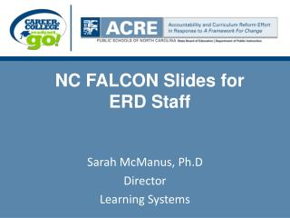 NC FALCON Slides for  ERD Staff