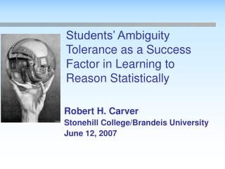 Students  Ambiguity Tolerance as a Success Factor in Learning to Reason Statistically
