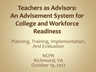 Teachers as Advisors: An Advisement System for  College and Workforce  Readiness