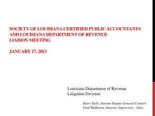 Society of Louisiana certified public accountants and LOUISIANA DEPARTMENT OF REVENUE LIAISON MEETING  January 17, 2013