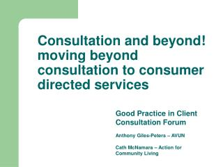 Consultation and beyond moving beyond consultation to consumer directed services