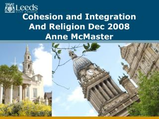 Cohesion and Integration And Religion Dec 2008 Anne McMaster