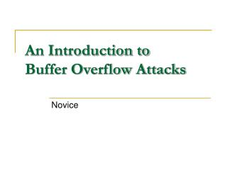 An Introduction to Buffer Overflow Attacks