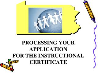 PROCESSING YOUR APPLICATION FOR THE INSTRUCTIONAL  CERTIFICATE