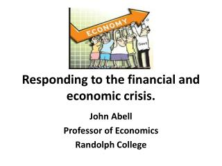 Responding to the financial and economic crisis.