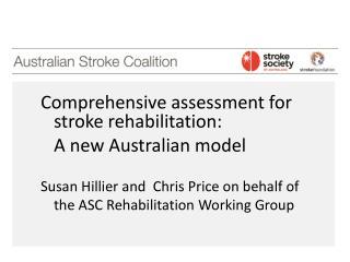 Comprehensive assessment for stroke rehabilitation:   A new Australian model