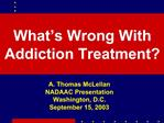 What s Wrong With Addiction Treatment