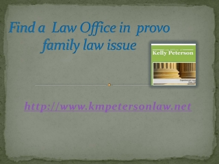 Find a  Law Office in  provo  family law issue.