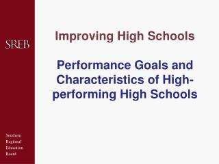 Improving High Schools   Performance Goals and Characteristics of High-performing High Schools