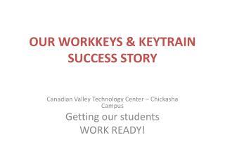 OUR WORKKEYS  KEYTRAIN SUCCESS STORY
