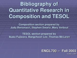 Bibliography of  Quantitative Research in  Composition and TESOL  Composition section prepared by  Judy Bertonazzi, Step