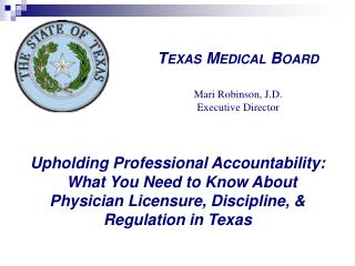 Upholding Professional Accountability:   What You Need to Know About Physician Licensure, Discipline,  Regulation in Tex