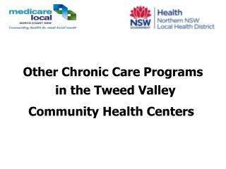 Other Chronic Care Programs in the Tweed Valley  Community Health Centers