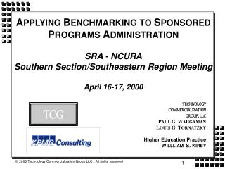 APPLYING BENCHMARKING TO SPONSORED PROGRAMS ADMINISTRATION  SRA - NCURA Southern Section