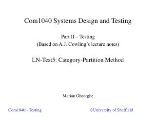 Com1040 Systems Design and Testing  Part II   Testing Based on A.J. Cowling s lecture notes  LN-Test5: Category-Partitio